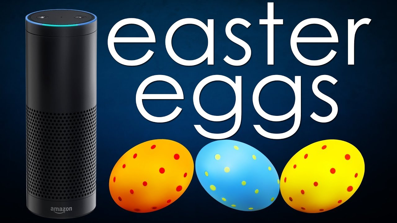 Alexa Easter eggs